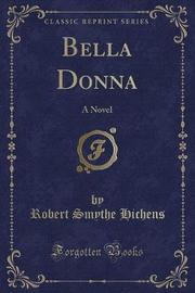 Bella Donna by Robert Smythe Hichens