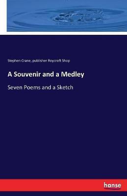 A Souvenir and a Medley by Stephen Crane