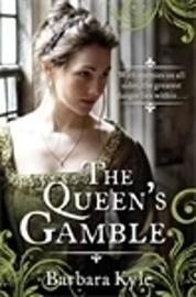 The Queen's Gamble by Barbara Kyle