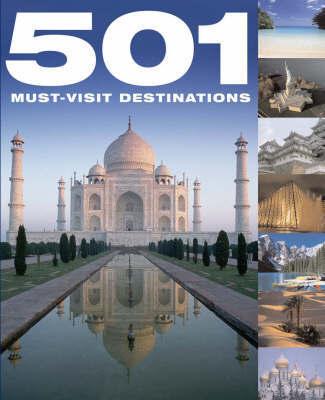 501 Must-Visit Destinations by D Brown