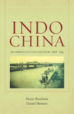 Indochina by Pierre Brocheux
