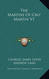 The Martins of Cro' Martin V1 by Charles James Lever