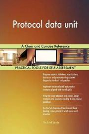 Protocol Data Unit a Clear and Concise Reference by Gerardus Blokdyk