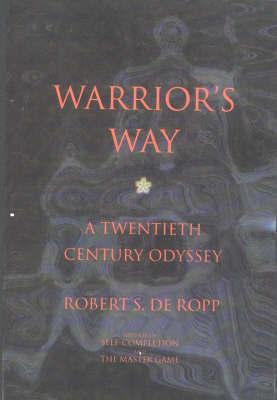 Warrior's Way by Robert S.De Ropp