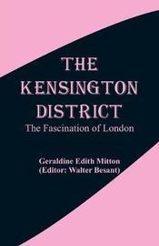 The Kensington District by Geraldine Edith Mitton