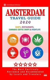 Amsterdam Travel Guide 2020 by Duncan J Emerson