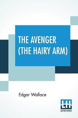 The Avenger (The Hairy Arm) by Edgar Wallace