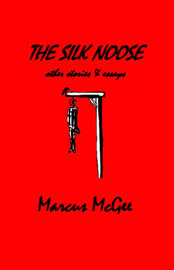 The Silk Noose by Marcus McGee