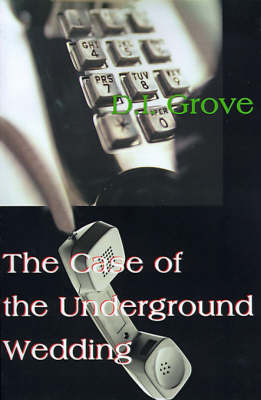 The Case of the Underground Wedding by D.I. Grove image