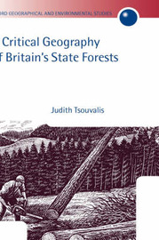 A Critical Geography of Britain's State Forests by Judith Tsouvalis