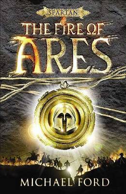 The Fire of Ares: Spartan Quest by Michael Curtis Ford image