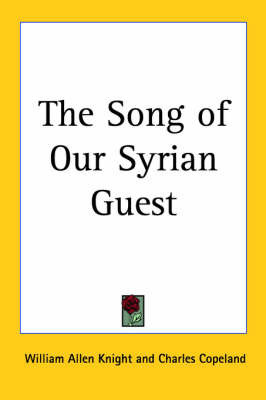 The Song of Our Syrian Guest by William Allen Knight