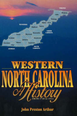 Western North Carolina: A History from 1730 to 1913 by John Preston Arthur