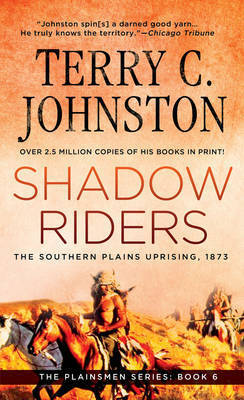 Shadow Riders: Southern Plains Uprising by Terry C. Johnston