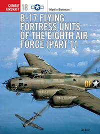 B-17 Flying Fortress Units of the Eighth Air Force: Pt.1 by Martin Bowman image