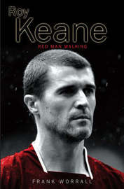 Roy Keane: Red Man Walking by Frank Worrall image