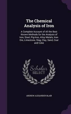 The Chemical Analysis of Iron by Andrew Alexander Blair image