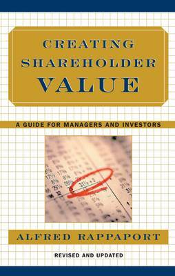 Creating Shareholder Value: The New Standard for Business Performance by Alfred Rappaport