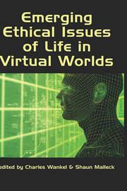 Emerging Ethical Issues of Life in Virtual Worlds image