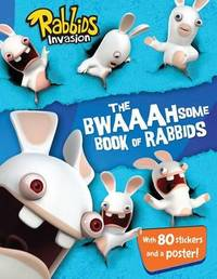 Bwaaahsome Book of Rabbids: Hijinks and Activities with Everyone's Favorite Mischief-Makers by Evans image