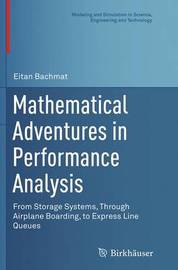 Mathematical Adventures in Performance Analysis by Eitan Bachmat