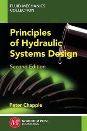 Principles of Hydraulic Systems Design, Second Edition by Peter Chapple image