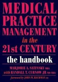 Medical Practice Management in the 21st Century by Marjorie A. Satinsky