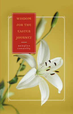 Wisdom for the Easter Journey by Douglas Connelly image