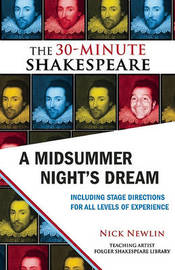 A Midsummer Night's Dream: The 30-Minute Shakespeare by William Shakespeare