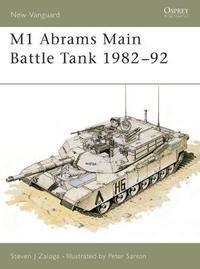 M1 Abrams Main Battle Tank, 1982-92 by Steven Zaloga