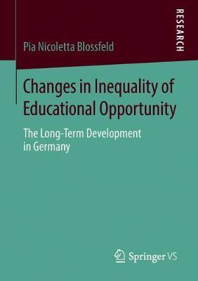 Changes in Inequality of Educational Opportunity by Pia Nicoletta Blossfeld image