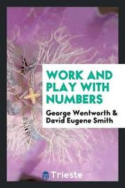 Work and Play with Numbers by George Wentworth