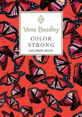 Vera Bradley Color Strong Coloring Book by Vera Bradley