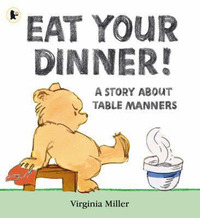 Eat Your Dinner! by Virginia Miller image