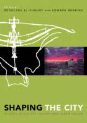 Shaping the City: Studies in History, Theory and Urban Design image