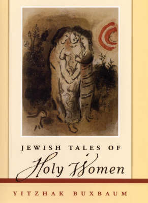 Jewish Tales of Holy Women by Yitzhak Buxbaum image