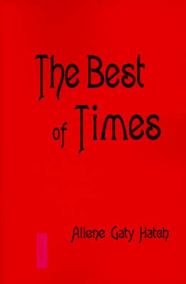 The Best of Times by Allene Gaty Hatch