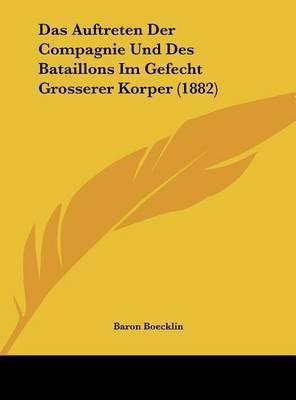 Das Auftreten Der Compagnie Und Des Bataillons Im Gefecht Grosserer Korper (1882) by Baron Boecklin