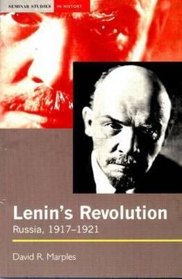 Lenin's Revolution by David R Marples
