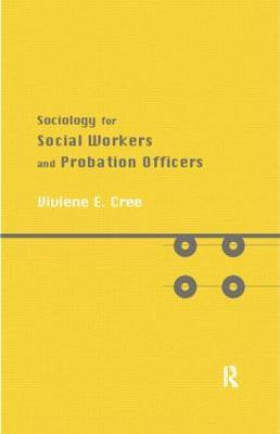 Sociology for Social Workers and Probation Officers by Viviene E. Cree image