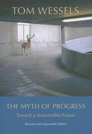 The Myth of Progress by Tom Wessels