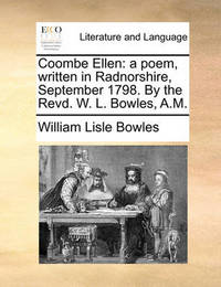Coombe Ellen by William Lisle Bowles