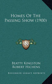 Homes of the Passing Show (1900) by Beatty-Kingston