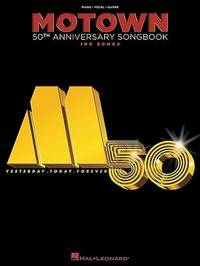 Motown 50th Anniversary Songbook by Hal Leonard Publishing Corporation