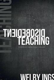 Disobedient Teaching by Welby Ings