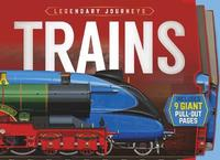 Legendary Journeys: Trains by Philip Steele