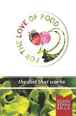 For the Love of Food the Diet That Works by Eileen Behan image