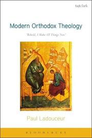 Modern Orthodox Theology by Paul Ladouceur