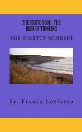 The Cogito Book - The Book of Thinking by Franco Loefstop