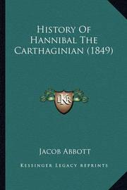 History of Hannibal the Carthaginian (1849) by Jacob Abbott